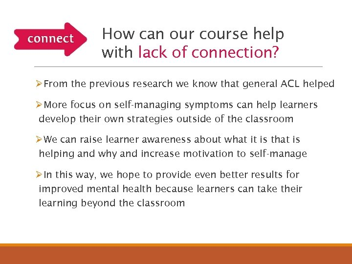 How can our course help with lack of connection? ØFrom the previous research we