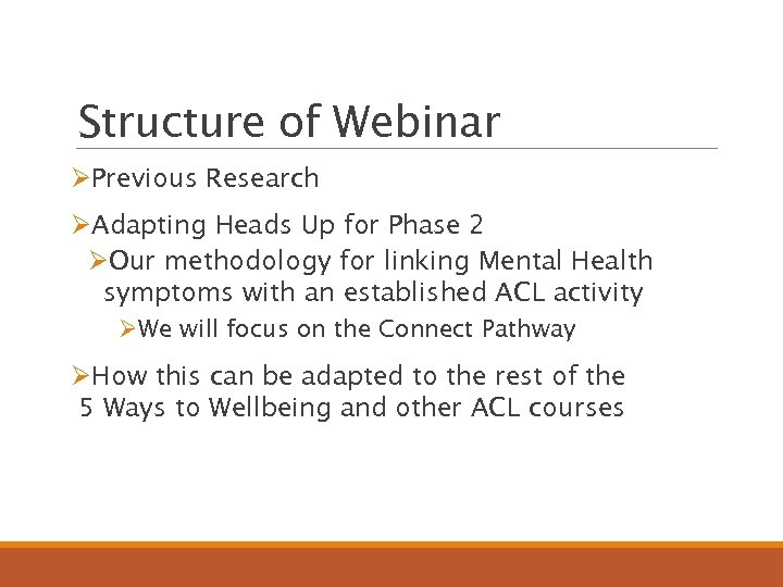 Structure of Webinar ØPrevious Research ØAdapting Heads Up for Phase 2 ØOur methodology for