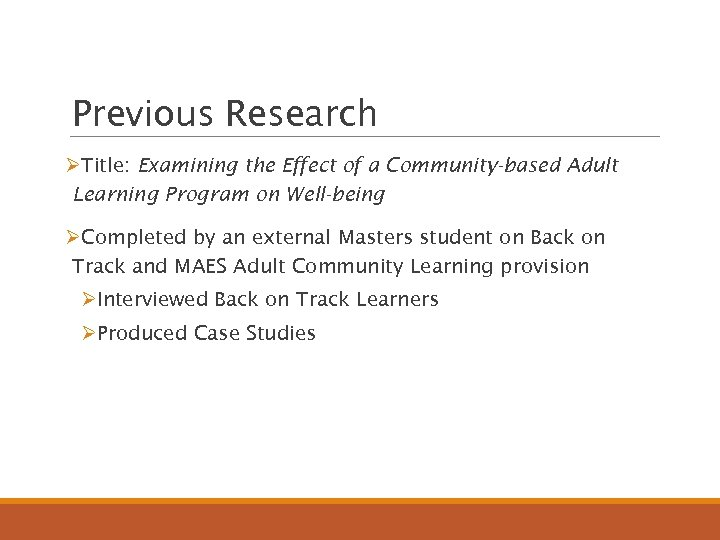 Previous Research ØTitle: Examining the Effect of a Community-based Adult Learning Program on Well-being