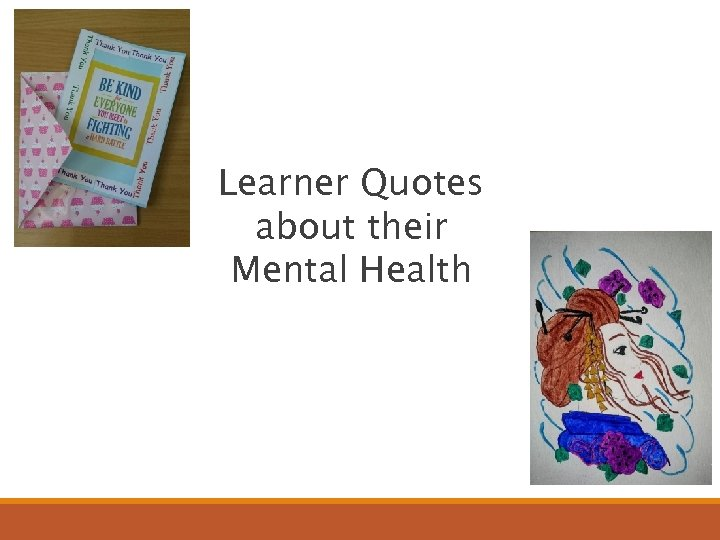 Learner Quotes about their Mental Health