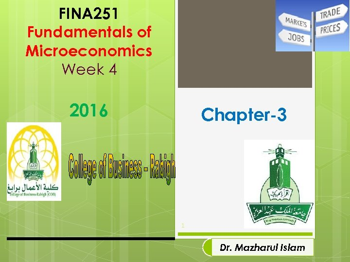 FINA 251 Fundamentals of Microeconomics Week 4 2016 Chapter-3 1 Dr. Mazharul Islam