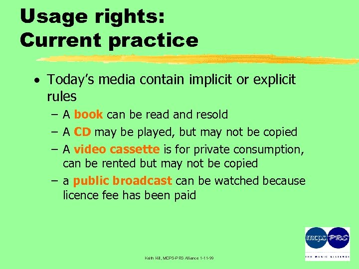 Usage rights: Current practice · Today's media contain implicit or explicit rules – A