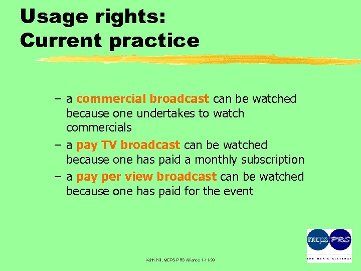 Usage rights: Current practice – a commercial broadcast can be watched because one undertakes