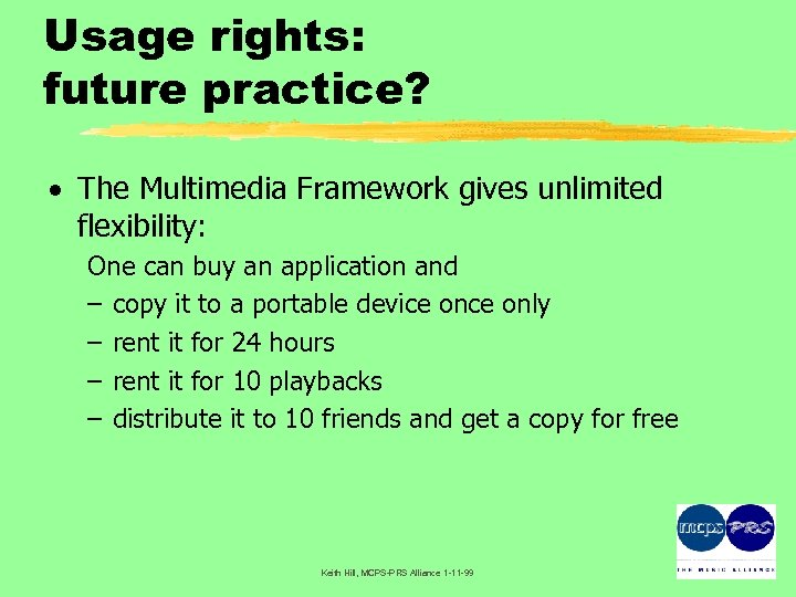 Usage rights: future practice? · The Multimedia Framework gives unlimited flexibility: One can buy