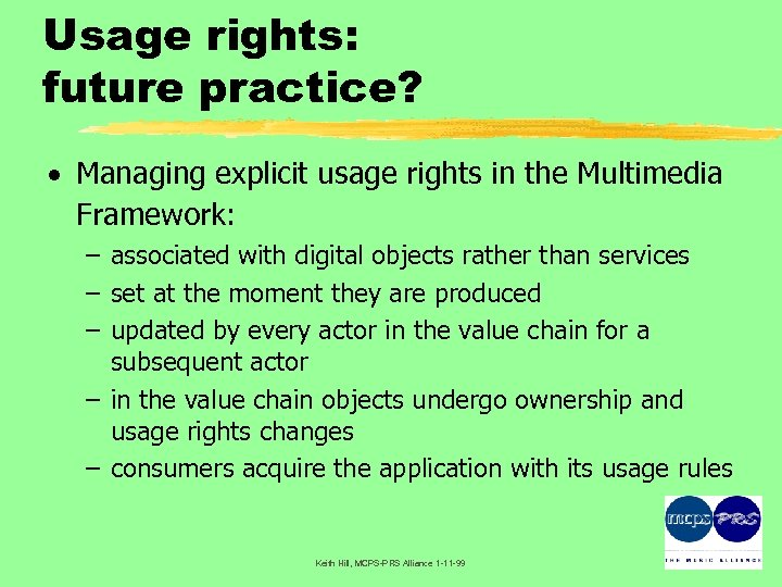 Usage rights: future practice? · Managing explicit usage rights in the Multimedia Framework: –
