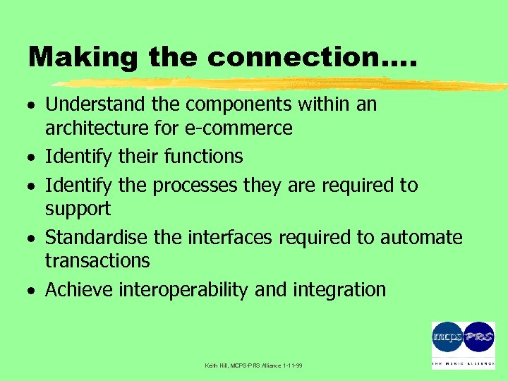 Making the connection…. · Understand the components within an architecture for e-commerce · Identify