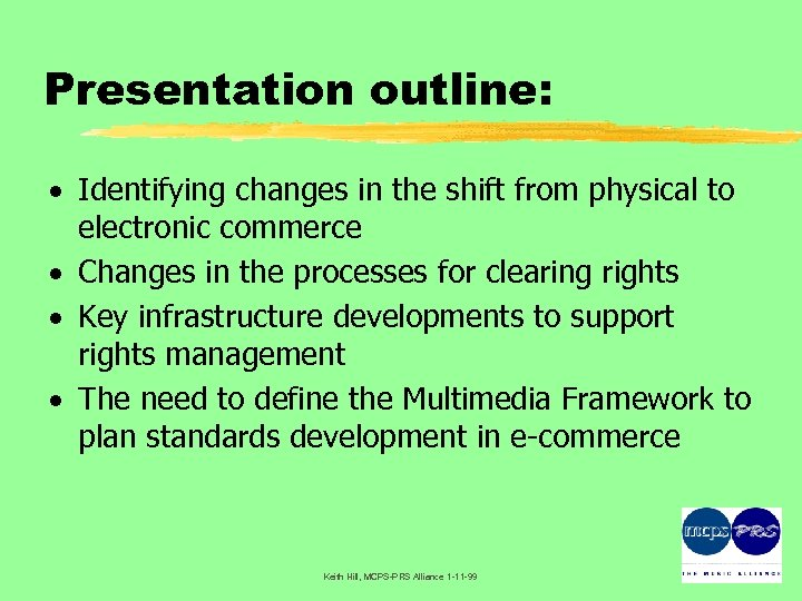 Presentation outline: · Identifying changes in the shift from physical to electronic commerce ·