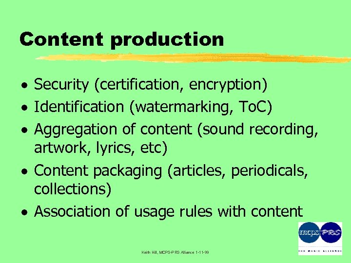 Content production · Security (certification, encryption) · Identification (watermarking, To. C) · Aggregation of