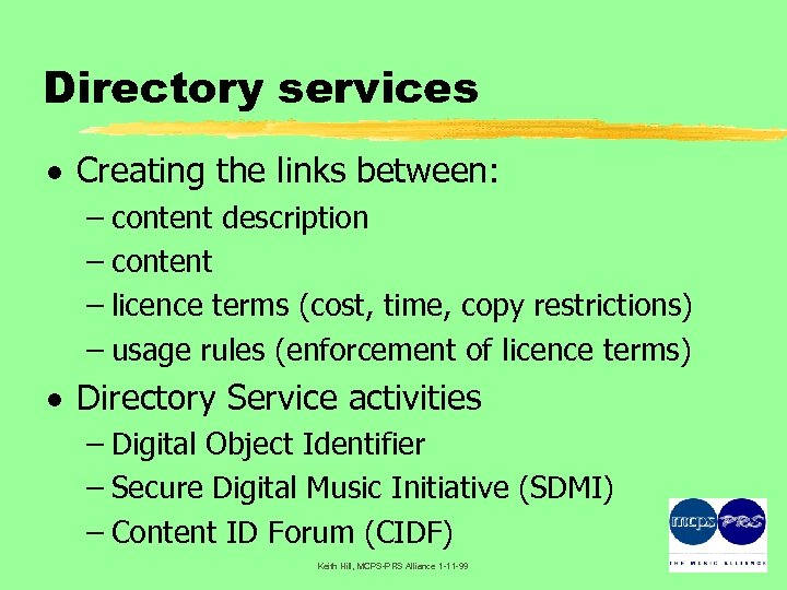 Directory services · Creating the links between: – content description – content – licence