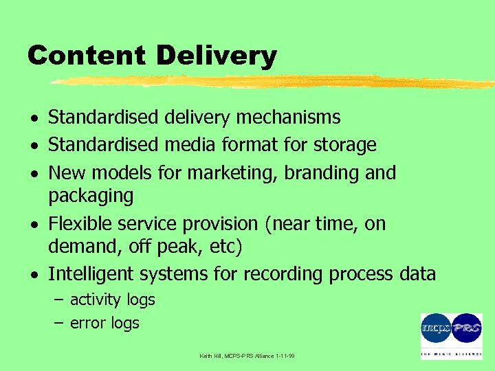 Content Delivery · Standardised delivery mechanisms · Standardised media format for storage · New