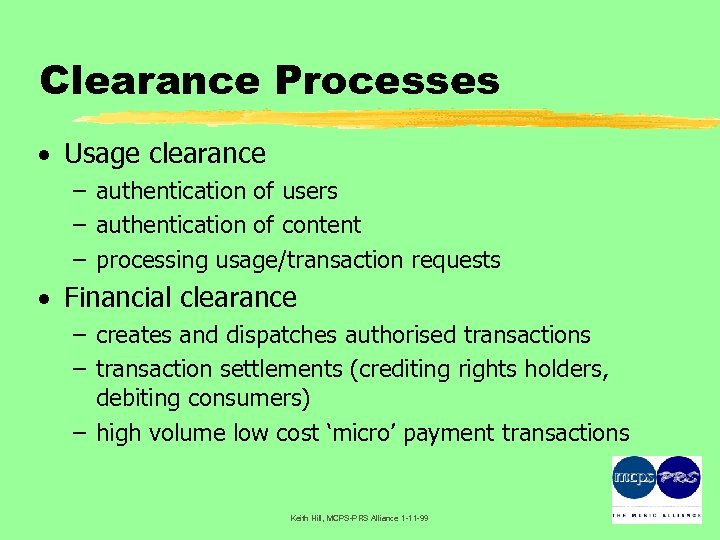 Clearance Processes · Usage clearance – authentication of users – authentication of content –