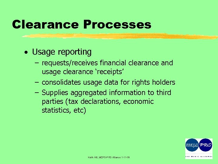 Clearance Processes · Usage reporting – requests/receives financial clearance and usage clearance 'receipts' –