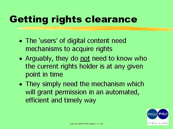 Getting rights clearance · The 'users' of digital content need mechanisms to acquire rights