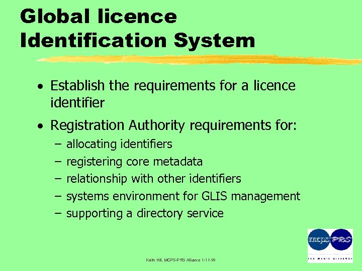 Global licence Identification System · Establish the requirements for a licence identifier · Registration