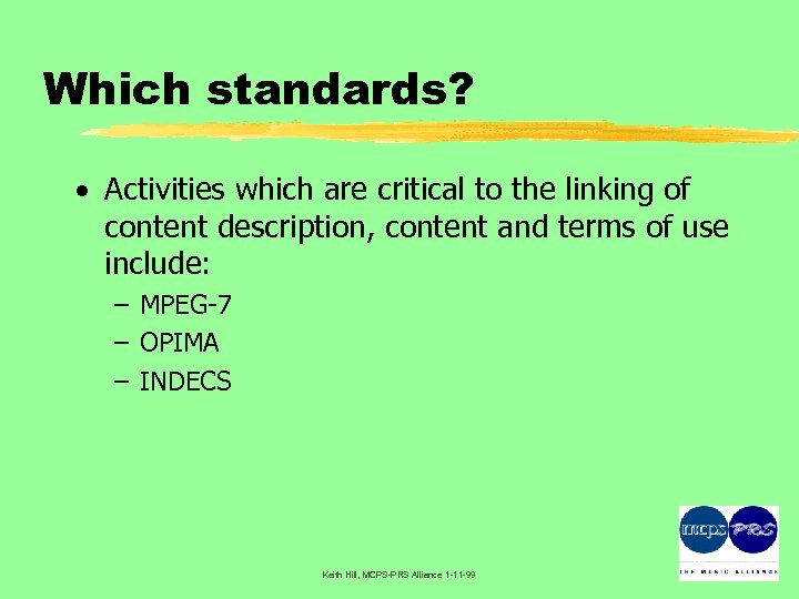 Which standards? · Activities which are critical to the linking of content description, content
