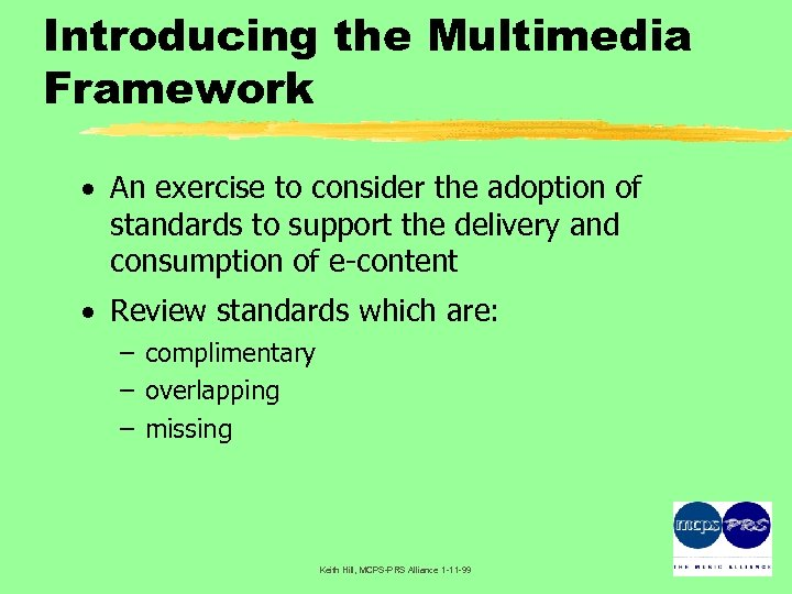 Introducing the Multimedia Framework · An exercise to consider the adoption of standards to