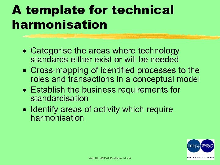 A template for technical harmonisation · Categorise the areas where technology standards either exist