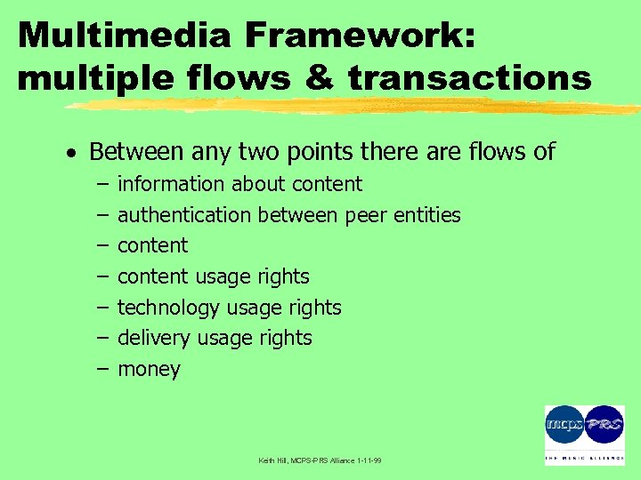 Multimedia Framework: multiple flows & transactions · Between any two points there are flows