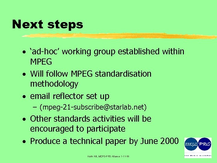 Next steps · 'ad-hoc' working group established within MPEG · Will follow MPEG standardisation
