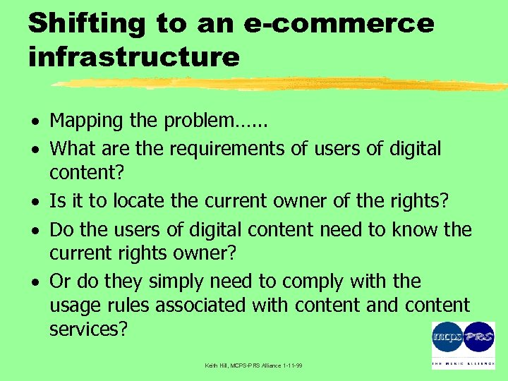 Shifting to an e-commerce infrastructure · Mapping the problem…. . . · What are
