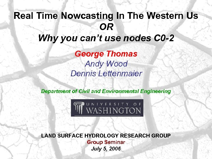 Real Time Nowcasting In The Western Us OR Why you can't use nodes C