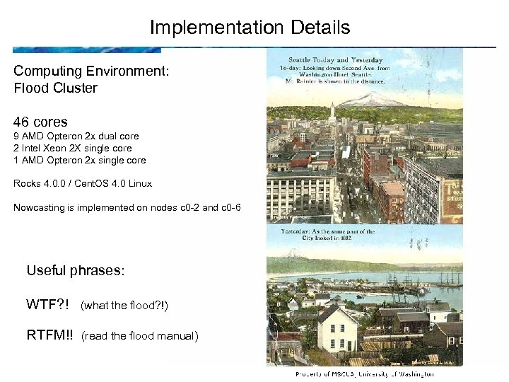 Implementation Details Computing Environment: Flood Cluster 46 cores 9 AMD Opteron 2 x dual