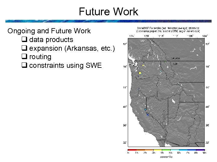 Future Work Ongoing and Future Work q data products q expansion (Arkansas, etc. )