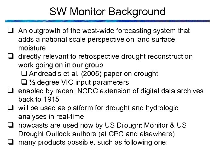 SW Monitor Background q An outgrowth of the west-wide forecasting system that adds a