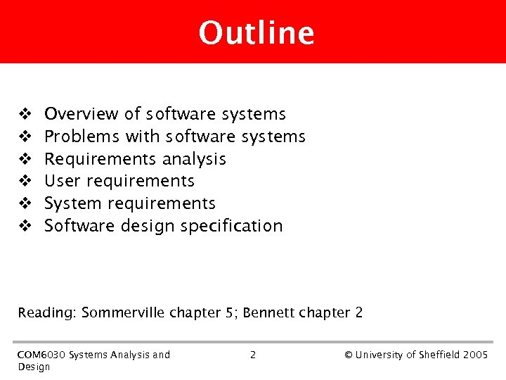 Outline v v v Overview of software systems Problems with software systems Requirements analysis