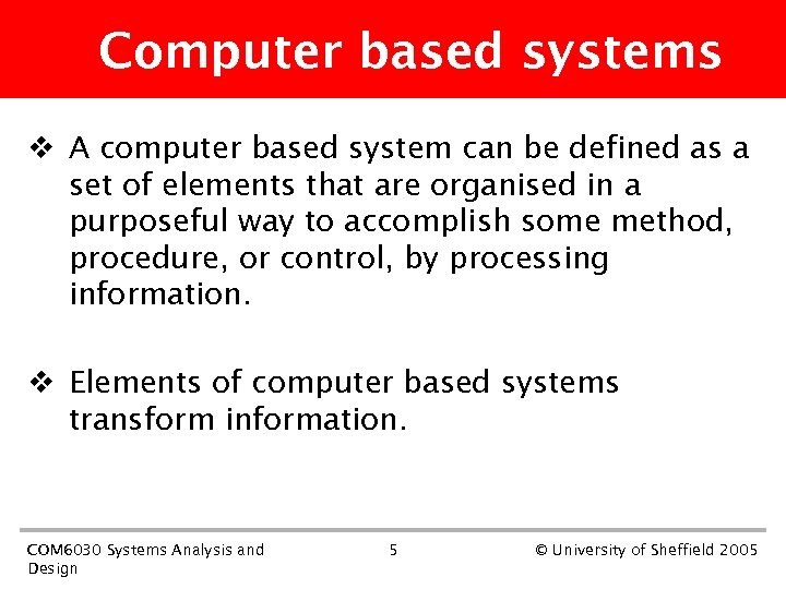 Computer based systems v A computer based system can be defined as a set