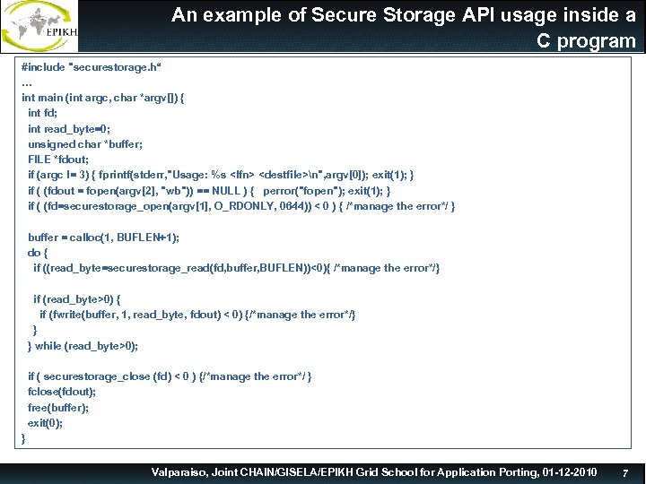 An example of Secure Storage API usage inside a C program #include