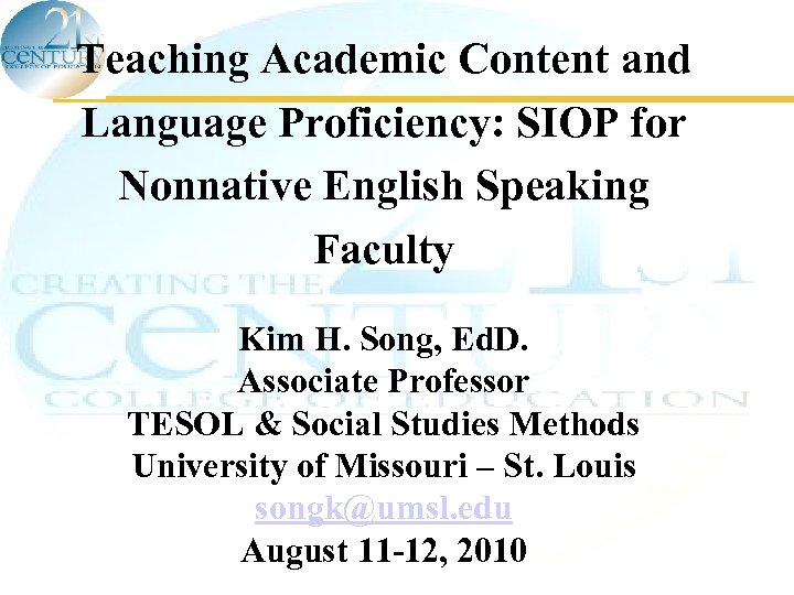 Teaching Academic Content and Language Proficiency: SIOP for Nonnative English Speaking Faculty Kim H.