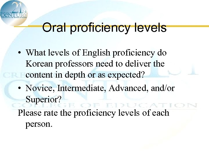 Oral proficiency levels • What levels of English proficiency do Korean professors need to