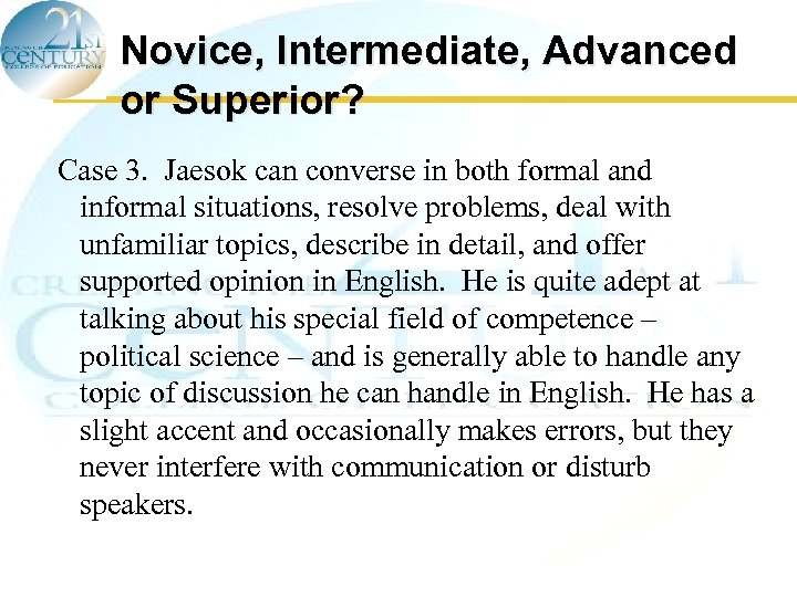 Novice, Intermediate, Advanced or Superior? Case 3. Jaesok can converse in both formal and