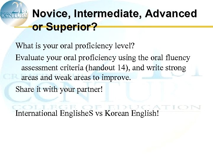 Novice, Intermediate, Advanced or Superior? What is your oral proficiency level? Evaluate your oral