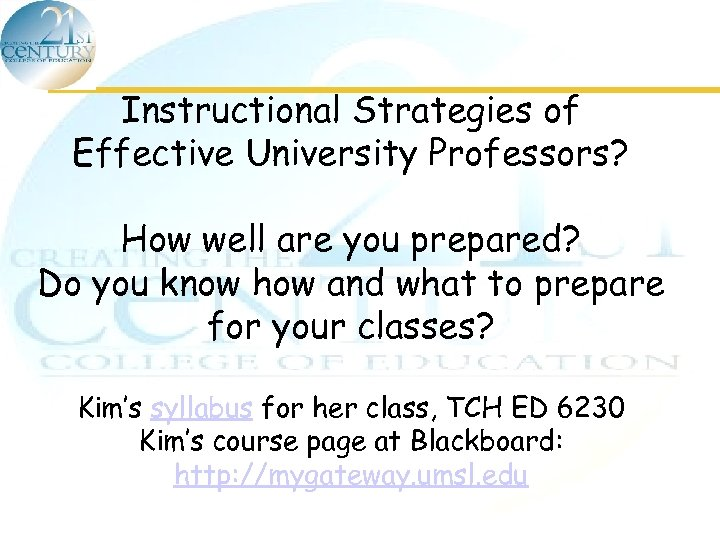 Instructional Strategies of Effective University Professors? How well are you prepared? Do you know