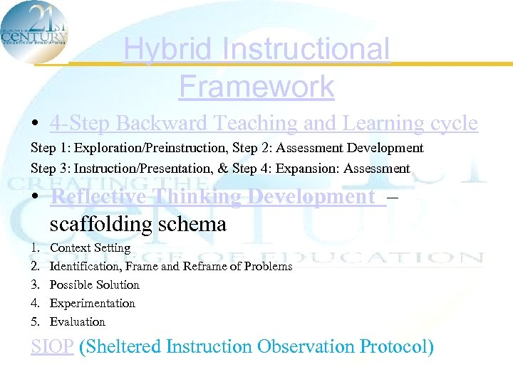 Hybrid Instructional Framework • 4 -Step Backward Teaching and Learning cycle Step 1: Exploration/Preinstruction,