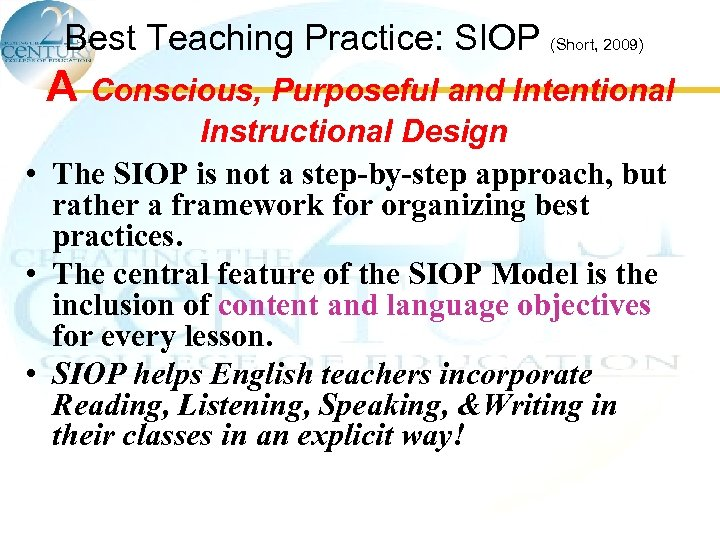 Best Teaching Practice: SIOP (Short, 2009) A Conscious, Purposeful and Intentional Instructional Design •
