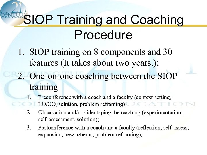 SIOP Training and Coaching Procedure 1. SIOP training on 8 components and 30 features