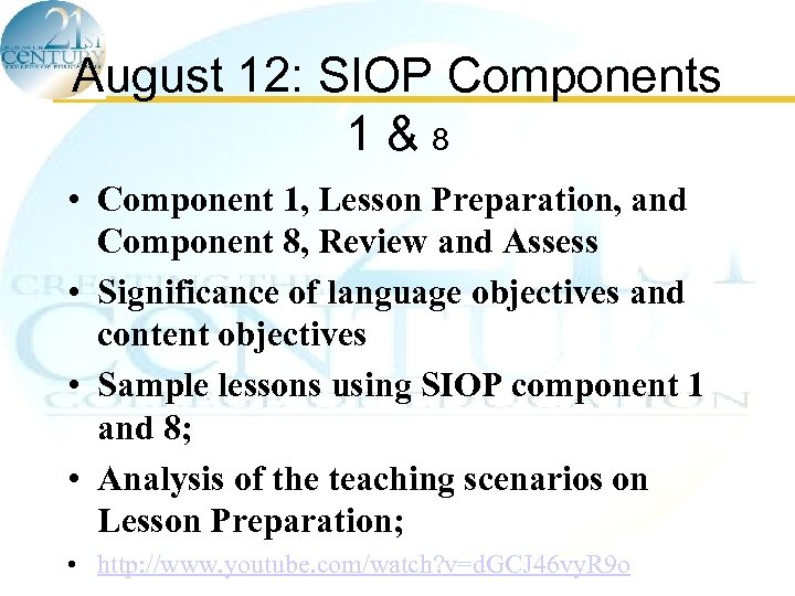 August 12: SIOP Components 1&8 • Component 1, Lesson Preparation, and Component 8, Review