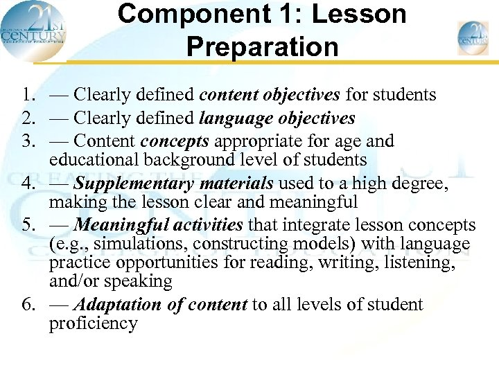 Component 1: Lesson Preparation 1. — Clearly defined content objectives for students 2. —
