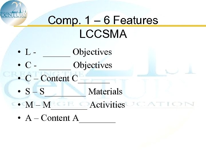 Comp. 1 – 6 Features LCCSMA • • • L - ______ Objectives C