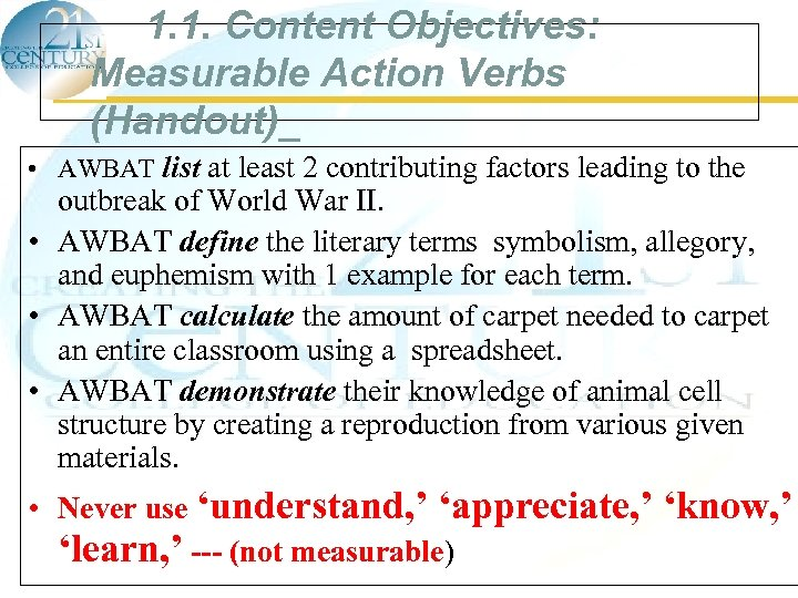 1. 1. Content Objectives: Measurable Action Verbs (Handout)_ • AWBAT list at least 2