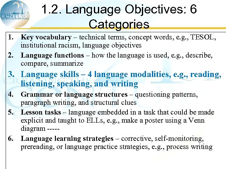 1. 2. Language Objectives: 6 Categories 1. Key vocabulary – technical terms, concept words,