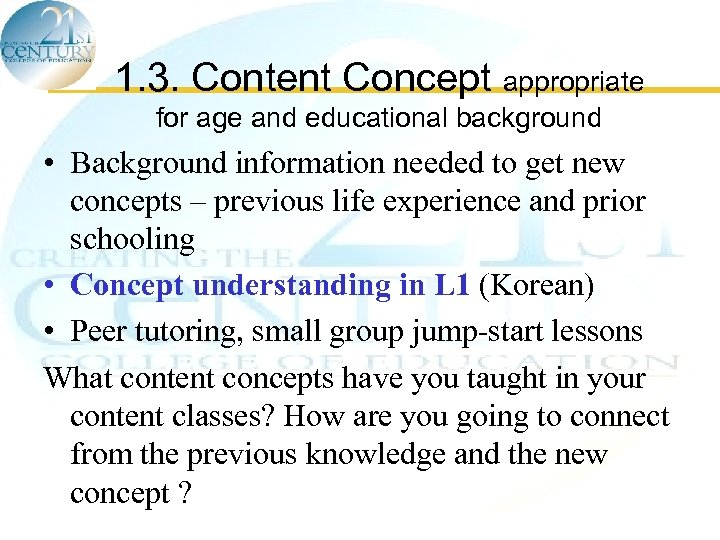 1. 3. Content Concept appropriate for age and educational background • Background information needed