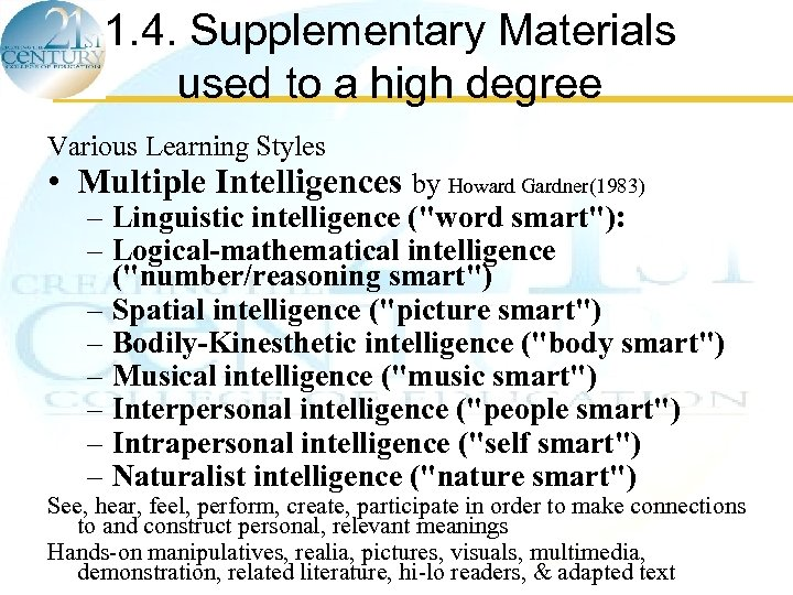 1. 4. Supplementary Materials used to a high degree Various Learning Styles • Multiple