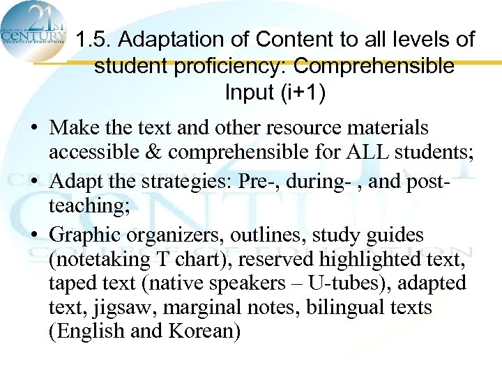 1. 5. Adaptation of Content to all levels of student proficiency: Comprehensible Input (i+1)