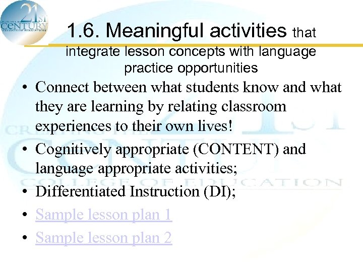 1. 6. Meaningful activities that integrate lesson concepts with language practice opportunities • Connect