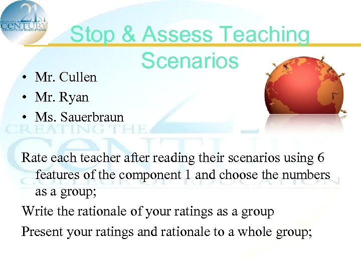 Stop & Assess Teaching Scenarios • Mr. Cullen • Mr. Ryan • Ms. Sauerbraun