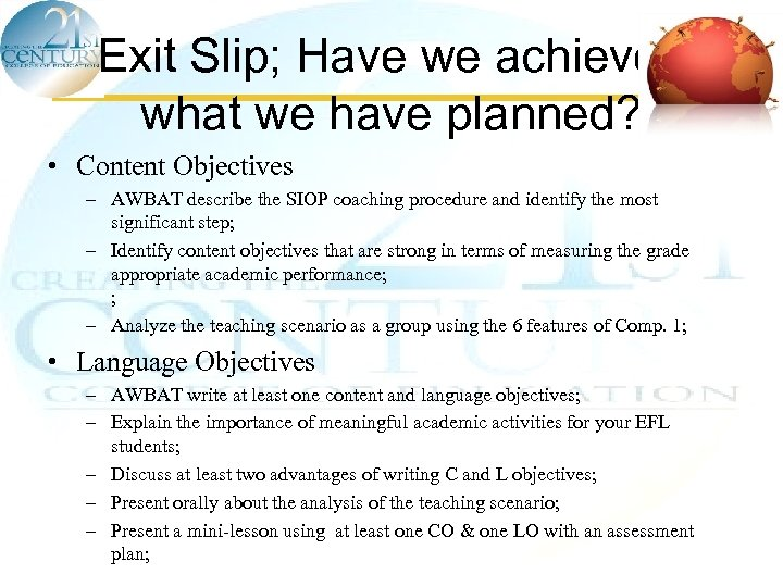 Exit Slip; Have we achieved what we have planned? • Content Objectives – AWBAT